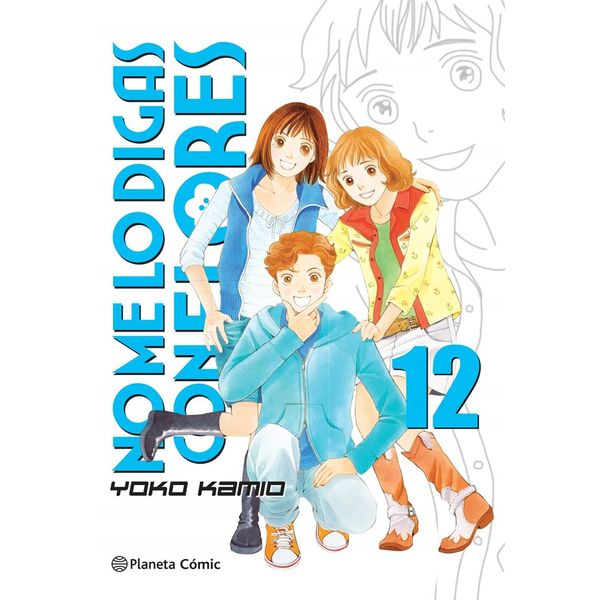 No me lo digas con Flores KANZENBAN #12 Manga Oficial Planeta Comic