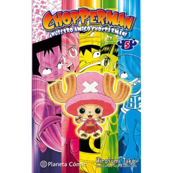 CHOPPERMAN, ¡Aquí está nuestro héroe! #05 Manga Oficial Planeta Comic