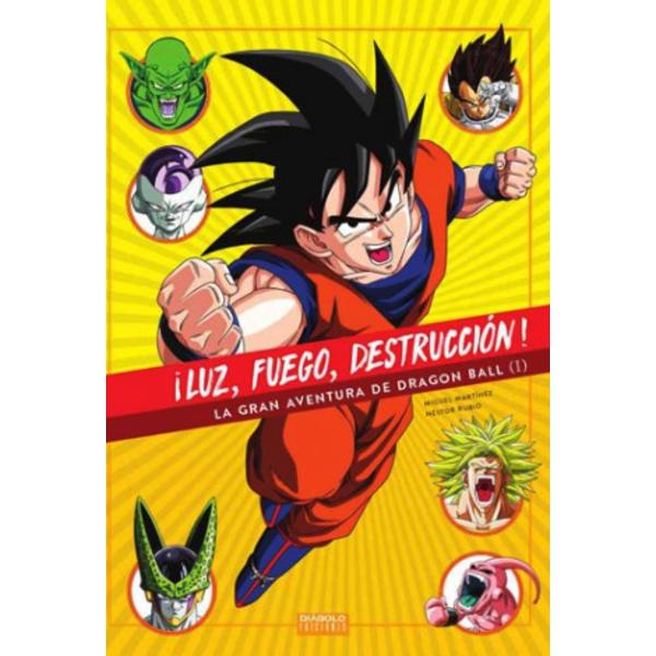 Luz, fuego, destrucción - La gran aventura de Dragon Ball #01 (Spanish) Diabolo ediciones