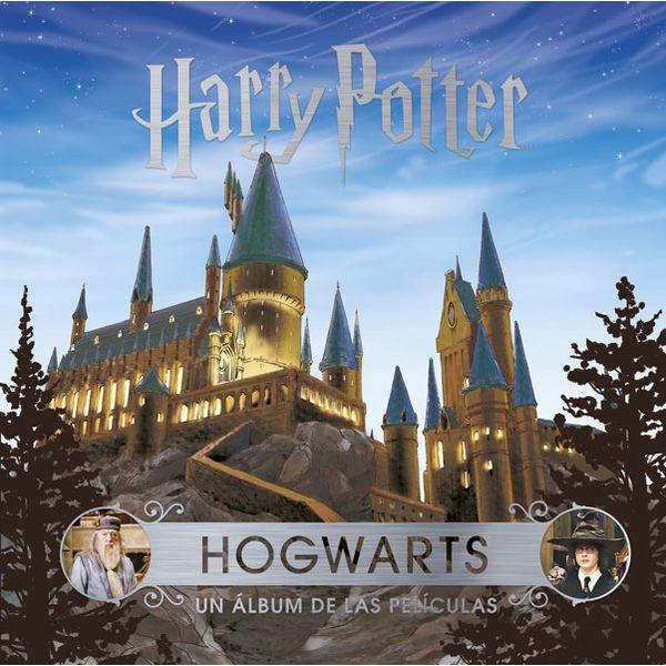 J. K. Rowling's Wizarding World: Hogwarts. Un Álbum de las Películas