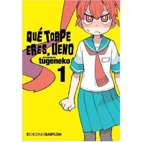Qué torpe eres, Ueno #01 Manga Oficial Ediciones Babylon