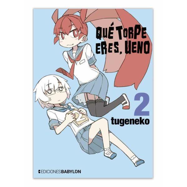 Qué torpe eres, Ueno #02 Manga Oficial Ediciones Babylon