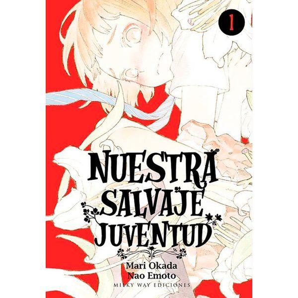 Nuestra Salvaje Juventud #01 Manga Oficial Milky Way Ediciones