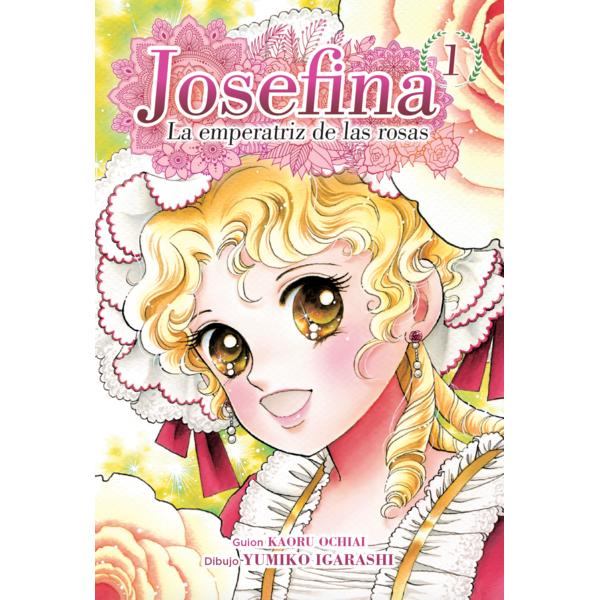 Josefina La emperatriz de las rosas #01 Manga Oficial Arechi Manga (English)