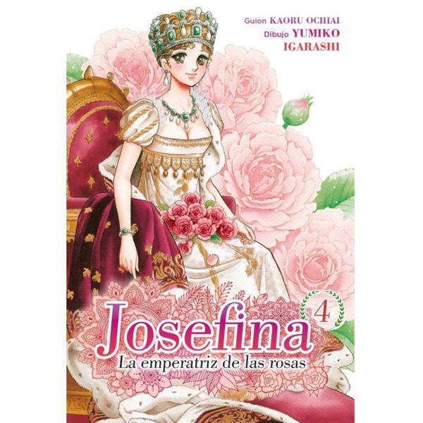 Josefina La emperatriz de las rosas #04 Manga Oficial Arechi Manga