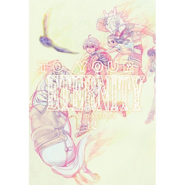 To your Eternity #12 Manga Oficial Milky Way Ediciones