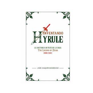 Inventando Hyrule: La historia detrás de Zelda